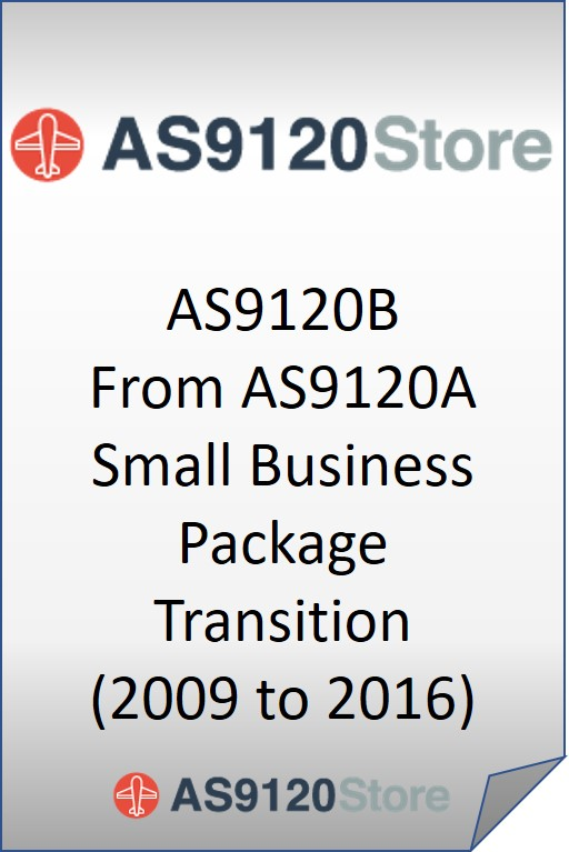 AS9120A to AS9120B Small Business Package Transition (2009>>2016)
