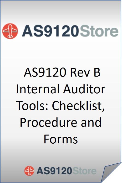 AS9120 Rev B Internal Auditor Tools: Checklist, Procedure and Forms
